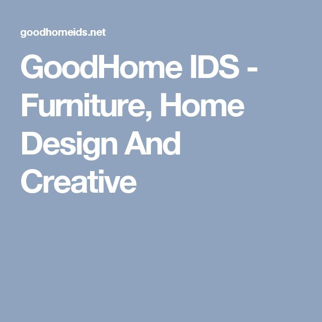 GoodHome IDS - Furniture, Home Design And Creative
