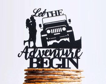 Let The Adventure Begin Wedding Cake Topper, Off Road Jeep Cake Topper, Off-Road Toppers, 4x4 Couple Adventures, Adventure Trip Ahead, Nomad