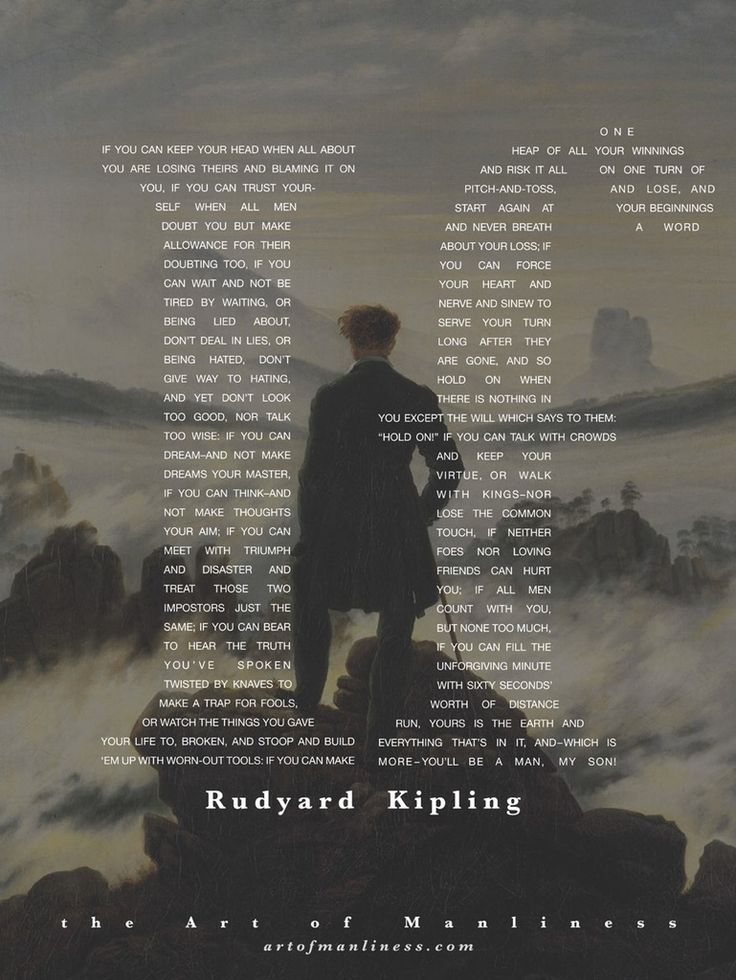 "An 18"" x 24"" poster that depicts Rudyard Kipling's famous poem ""If."" In the background you'll find Casper David Friedrich's famous painting ""The Wanderer Above the Sea Clouds."" We thought this was a f"