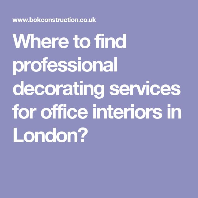 Where to find professional decorating services for office interiors in London?