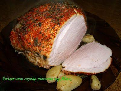 W mojej kuchni: Świąteczna szynka pieczona wg Aleex