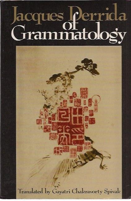 Jacques Derrida – Of Grammatology