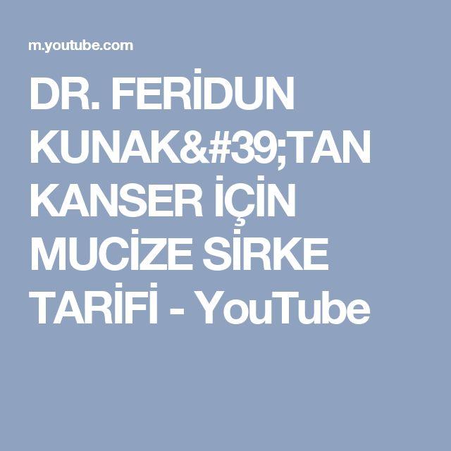 DR. FERİDUN KUNAK'TAN KANSER İÇİN MUCİZE SİRKE TARİFİ - YouTube