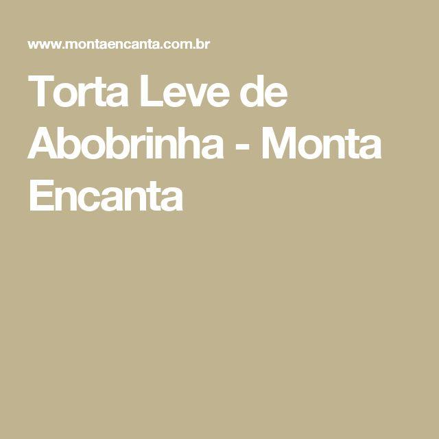 Torta Leve de Abobrinha - Monta Encanta