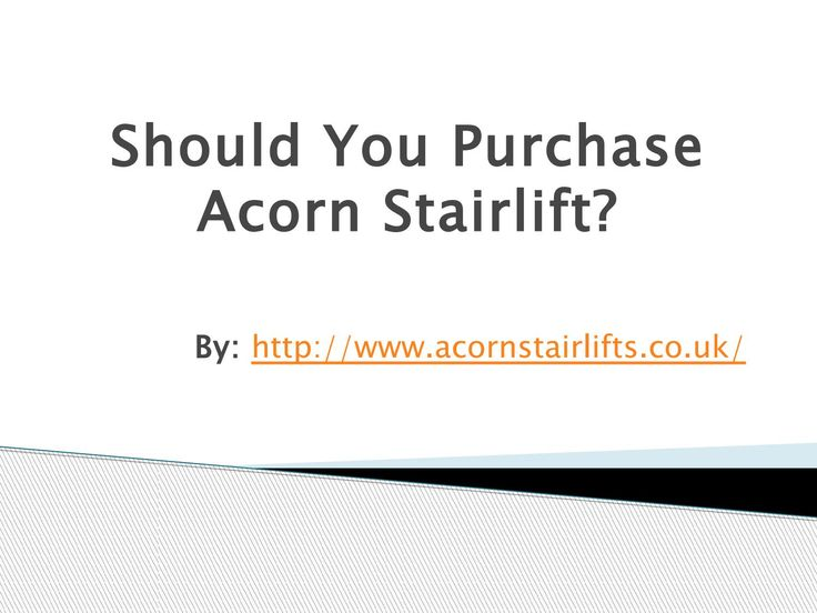 Should You Purchase Acorn Stairlift #AcornStairlifts #Acorn_Stairlifts #Acorn #Stairlifts