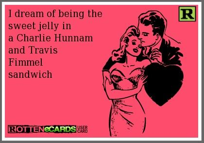 I dream of being the sweet jelly in a Charlie Hunnam and Travis Fimmel sandwich hell yeah!!!!