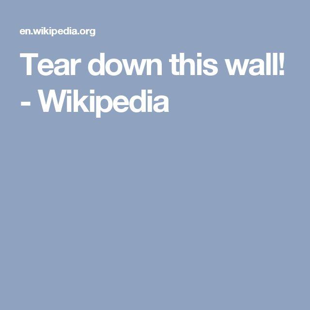 Tear down this wall! - Wikipedia