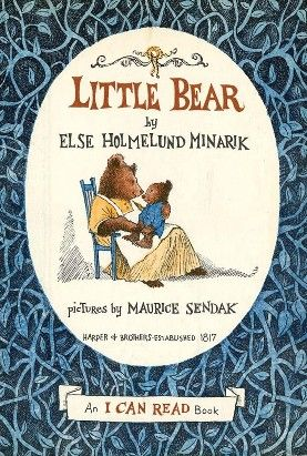 """""""Little Bear"""", by Else Holmelund Minarik, illustrated by Maurice Sendak - Little Bear loves to go on adventures and Mother Bear is always there when he needs her. In this book he goes to the moon, plays in the snow and there's even a surprise birthday party. Full of warm and lovingly playful stories that are perfect for children learning to sound out words and sentences on their own. See also """"Father Bear Comes Home""""."""