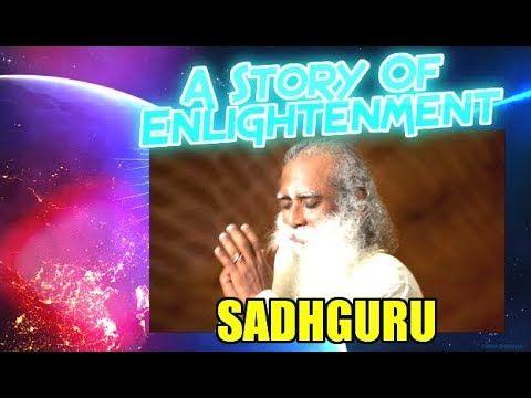 A Story Of Enlightenment : Sadhguru