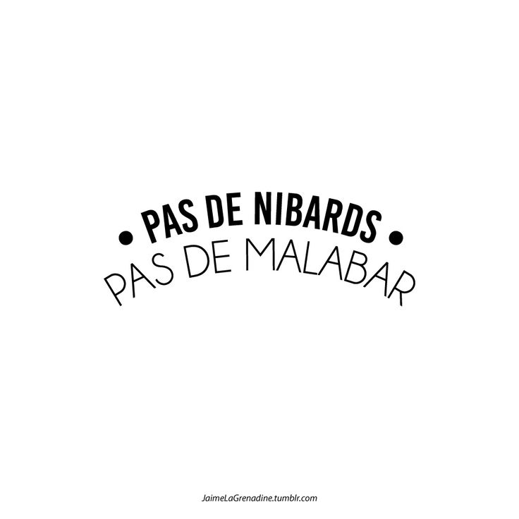 Pas de nibards Pas de malabar - #JaimeLaGrenadine >>> https://www.facebook.com/ilovegrenadine