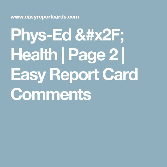 Phys-Ed / Health | Page 2 | Easy Report Card Comments