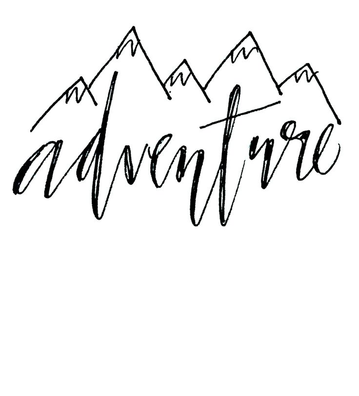 @pennedbybren ///Adventure /// mountains/// calligraphy/// word art/// quotes/// hand lettering