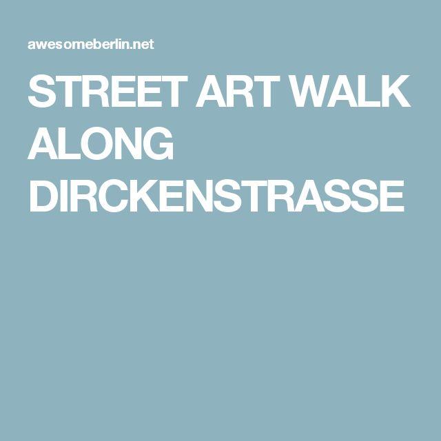 STREET ART WALK ALONG DIRCKENSTRASSE