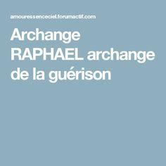 Archange RAPHAEL archange de la guérison