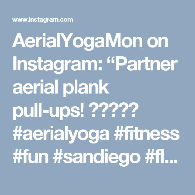 "AerialYogaMon on Instagram: ""Partner aerial plank pull-ups! 💪🏻😂👍🏻 #aerialyoga #fitness #fun #sandiego #floating #strong #aerialstrong @flowwithzo @metamerism"""