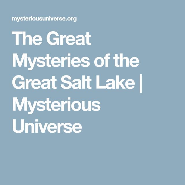 The Great Mysteries of the Great Salt Lake | Mysterious Universe