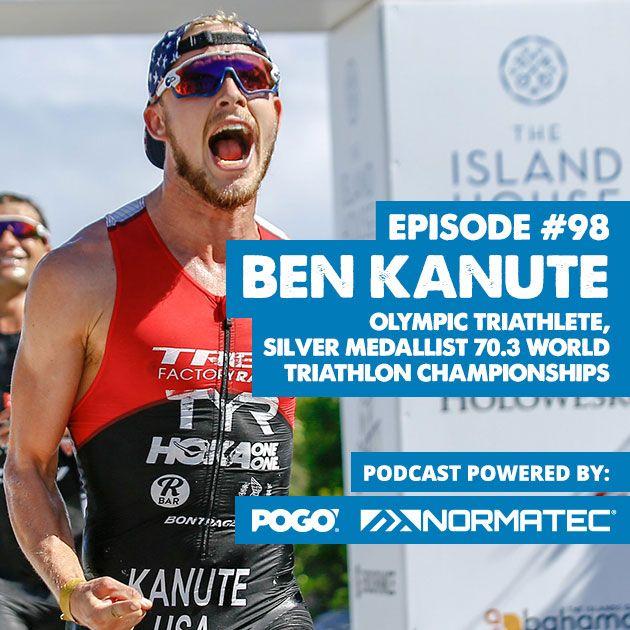 The Physical Performance Show: Ben Kanute – Olympic Triathlete, Silver Medallist 70.3 World Triathlon Championships