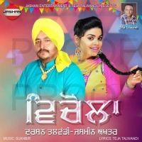 Vichola Is The Single Track By Singer Darshan Talwandi-Jasmeen Akhtar.Lyrics Of This Song Has Been Penned By Teja Talwandi & Music Of This Song Has Been Given By Sukhbir.