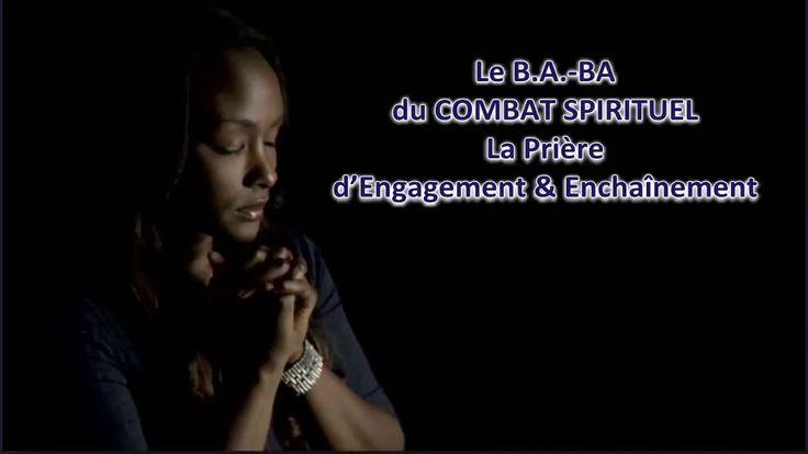 Le B.A.-BA du COMBAT SPIRITUEL – La Prière d'Engagement & Enchaînement - YouTube