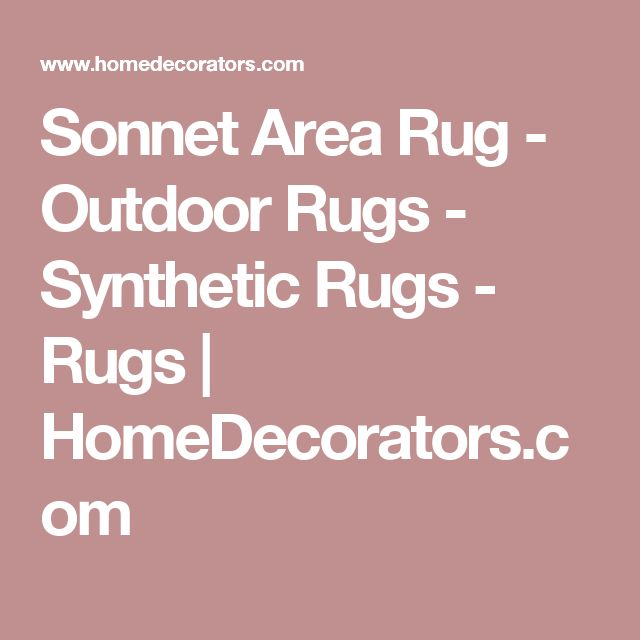 Sonnet Area Rug - Outdoor Rugs -  Synthetic Rugs -  Rugs | HomeDecorators.com
