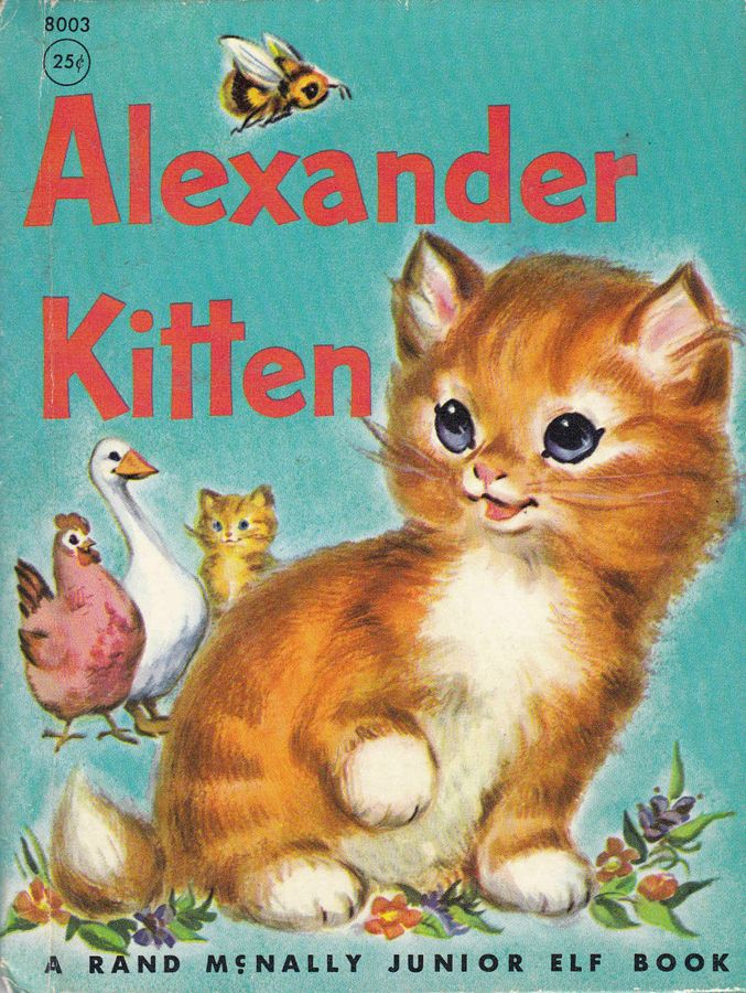 Alexander Kitten By Jessica Potter Broderick Illustrated Marge Opitz 1959 Vintage CatVintage BooksAnimal