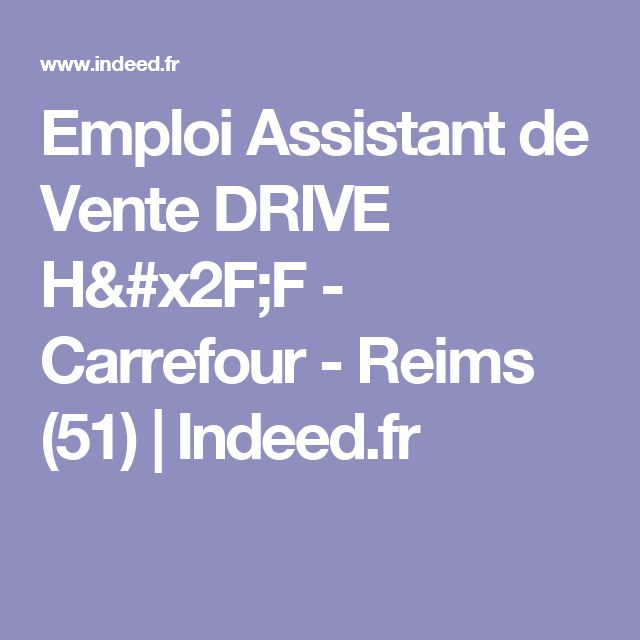 Emploi Assistant de Vente DRIVE H/F - Carrefour - Reims (51) | Indeed.fr
