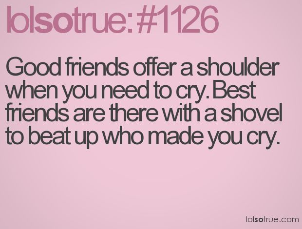 best friends are hard to find! ha!