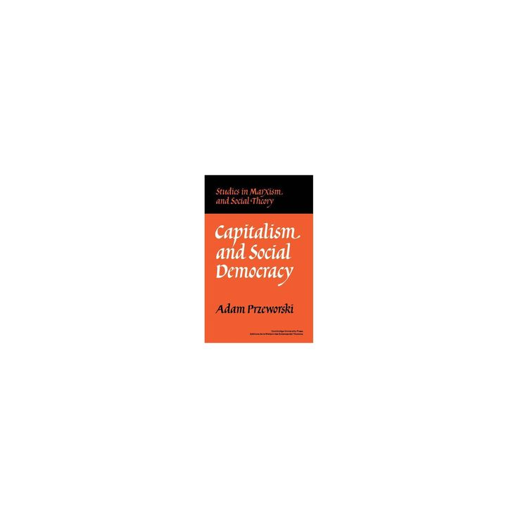 Capitalism and social democracy studies in marxism and