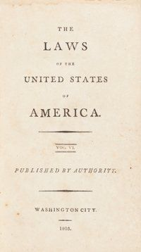 [Thomas Jefferson]. United States Congress. The Laws of the United States of America. Volume VI[-VII]. Washington Ci