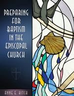 PREPARING FOR BAPTISM IN THE EPISCOPAL CHURCH by Anne Kitch offers a overview of the meaning of baptism, the role of parents and godparents in raising a child in faith, and a review of the Baptismal liturgy in The Episcopal Church. Perfect for baptismal preparation classes or to hand out to new parents/godparents.