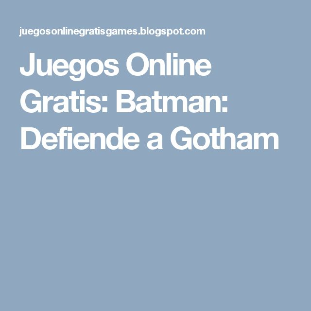 Juegos Online Gratis: Batman: Defiende a Gotham