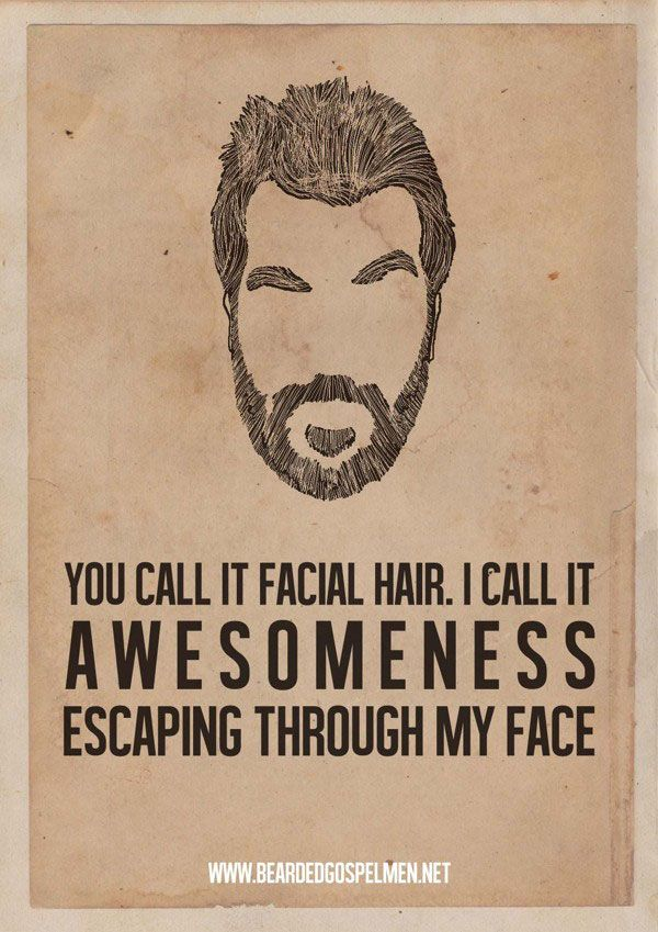 A beard man is a real man. More at Visual News: www.visualnews.com/2013/06/23/a-beard-man-is-a-real-man-hilarious-quote-posters/