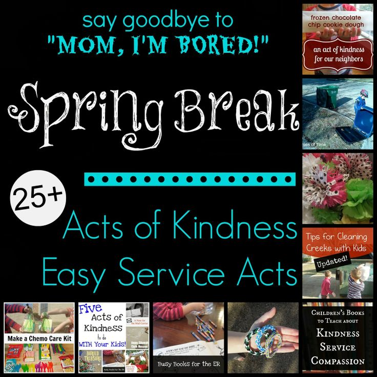 Spring Break Acts of Kindness and Service Projects--say goodbye to the boredom whiners by using acts of kindness during Spring Break!  Over 25 doable and meaningful ideas to get the kids focusing on others.  Teach kids to serve.  It is worth it.  #actsofkindness #serviceprojects #serveothers