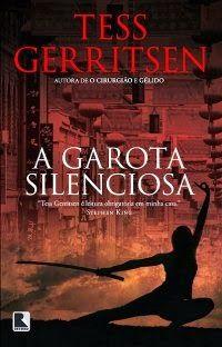 A Garota Silenciosa - Tess Gerritsen ~ Bebendo Livros