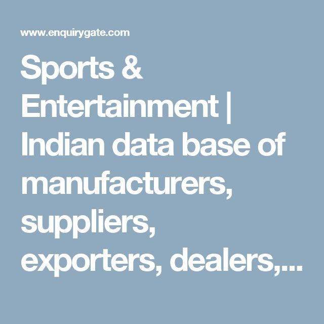 Sports & Entertainment | Indian data base of manufacturers, suppliers, exporters, dealers, merchants, distributors of Sports and Entertainment products and equipments here on EnquiryGate.com | To Get Enquiry - Enquirygate.