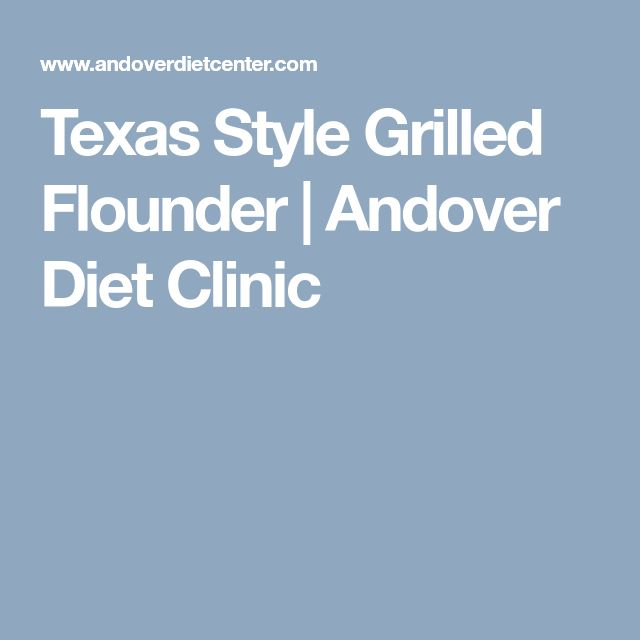 Texas Style Grilled Flounder | Andover Diet Clinic