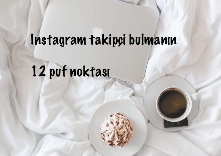 instagram da Takipçi Arttırmanın 12 Yolu – Hilesiz