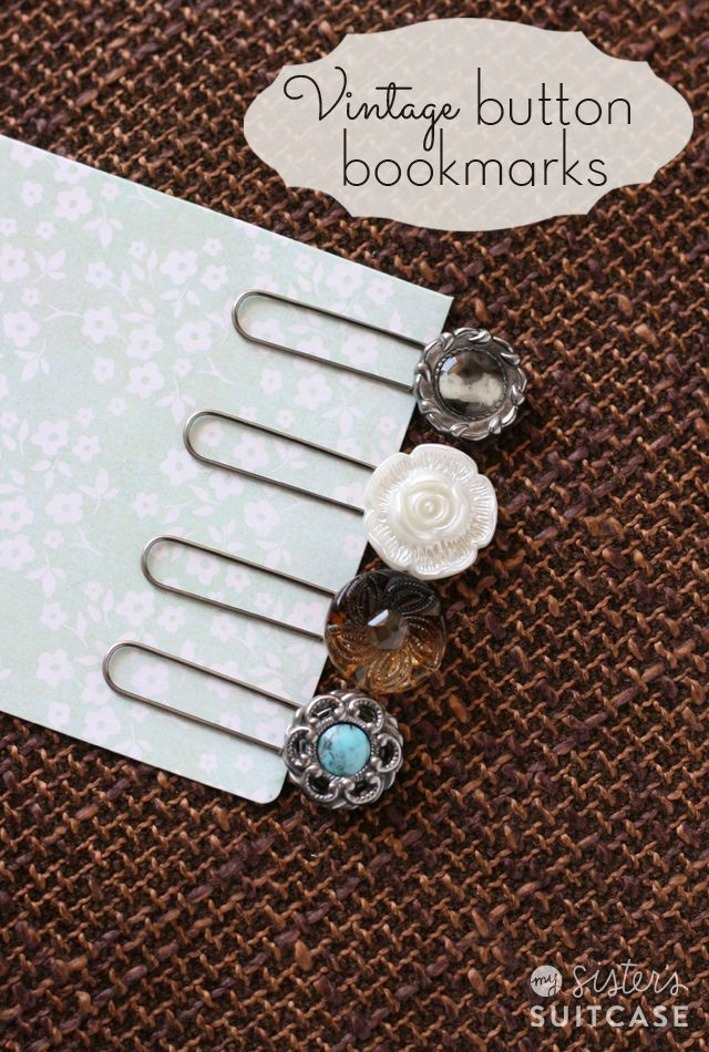 "DIY ""Vintage"" Button Bookmarks - 5 Minute Project! - My Sister's Suitcase - Packed with Creativity"