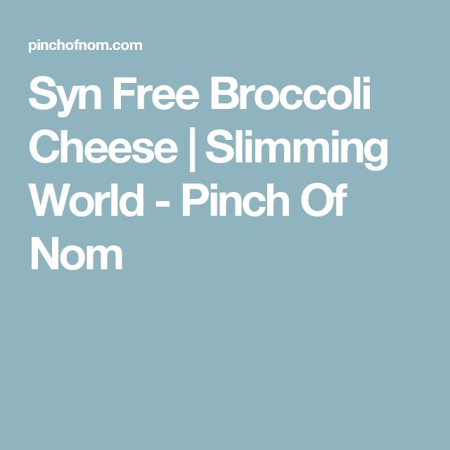 Syn Free Broccoli Cheese | Slimming World - Pinch Of Nom