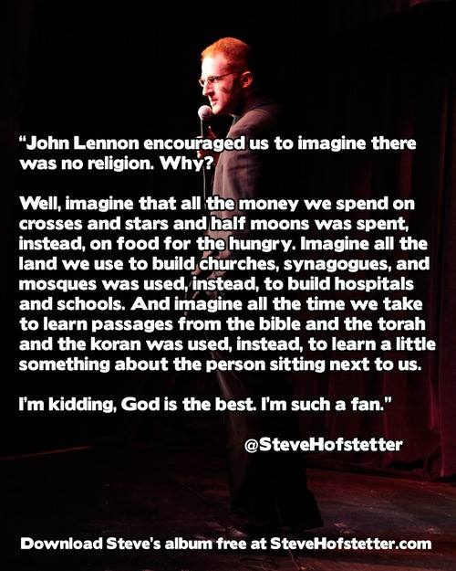 This image shows a comedian talking about what a world without religion would be like. In the quote, he highlights all the potential benefits we would have as a result of the continuation of secularization. It also showcases how certain non-religious people view religion as an institution that is holding us back, instead of something that is potentially helpful.
