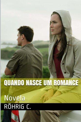 Quando nasce um romance por C. Röhrig, http://www.amazon.com.br/dp/B00G09D8Z4/ref=cm_sw_r_pi_dp_FRlItb1TPTFGZ promoção 24 horas gratis para baixar Lista de mais vendidos da Amazon: #4 em Loja Kindle > eBooks Kindle > Erótico