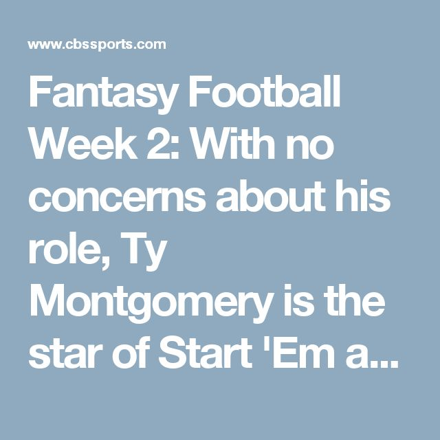 Fantasy Football Week 2: With no concerns about his role, Ty Montgomery is the star of Start 'Em and Sit 'Em - CBSSports.com