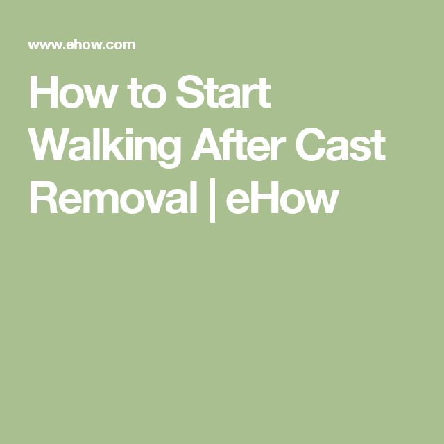 How to Start Walking After Cast Removal | eHow