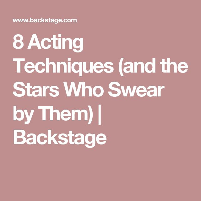 8 Acting Techniques (and the Stars Who Swear by Them)   Backstage