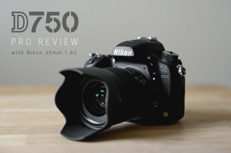 Nikon D750 Review. This is a proof and a perfect review for the NIKON D750. I'm in love with this camera.