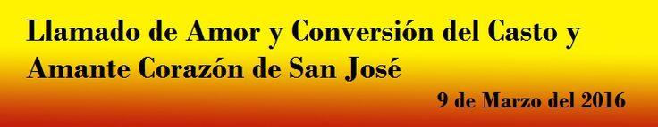 LLAMADOS DE AMOR Y CONVERSION DE LOS SAGRADOS CORAZONES UNIDOS DE JESUS Y MARIA:     HijosMíos, como protector de la Iglesia, ...