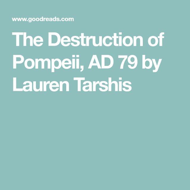 The Destruction of Pompeii, AD 79 by Lauren Tarshis
