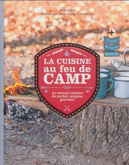 Cuisine au feu de camp : le manuel complet du parfait campeur gourmet par ALLEN, NICK