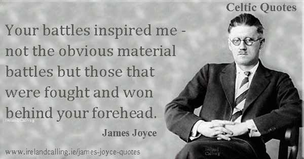 James Joyce quote. Your battles inspired me. Image copyright Ireland Calling