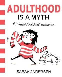 Adulthood Is a Myth: A Sarah's Scribbles Collection (Paperback)